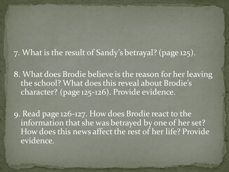 Chapter 5 and 6 Using evidence, explain in detail the events leading up to Sandy's decision to betray Miss Brodie.