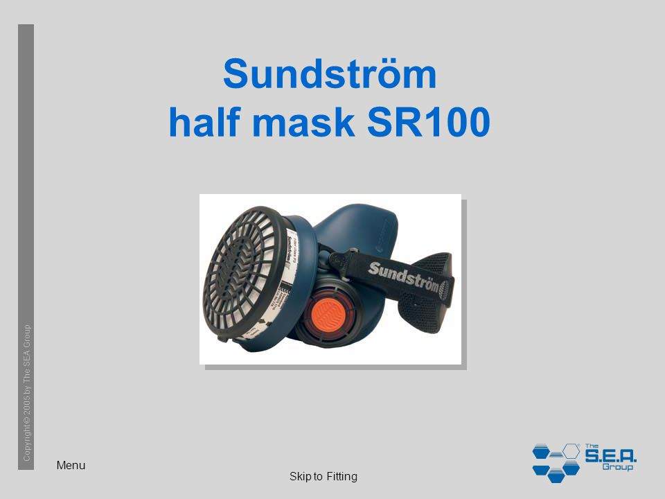 Menu Copyright © 2005 by The SEA Group Sundström half mask SR100 Skip to Fitting