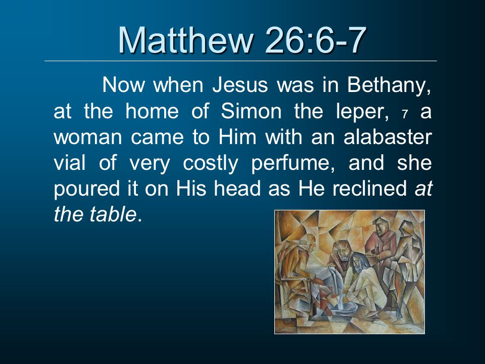 Matthew 26:23-24 And He answered, He who dipped his hand with Me in the bowl is the one who will betray Me.