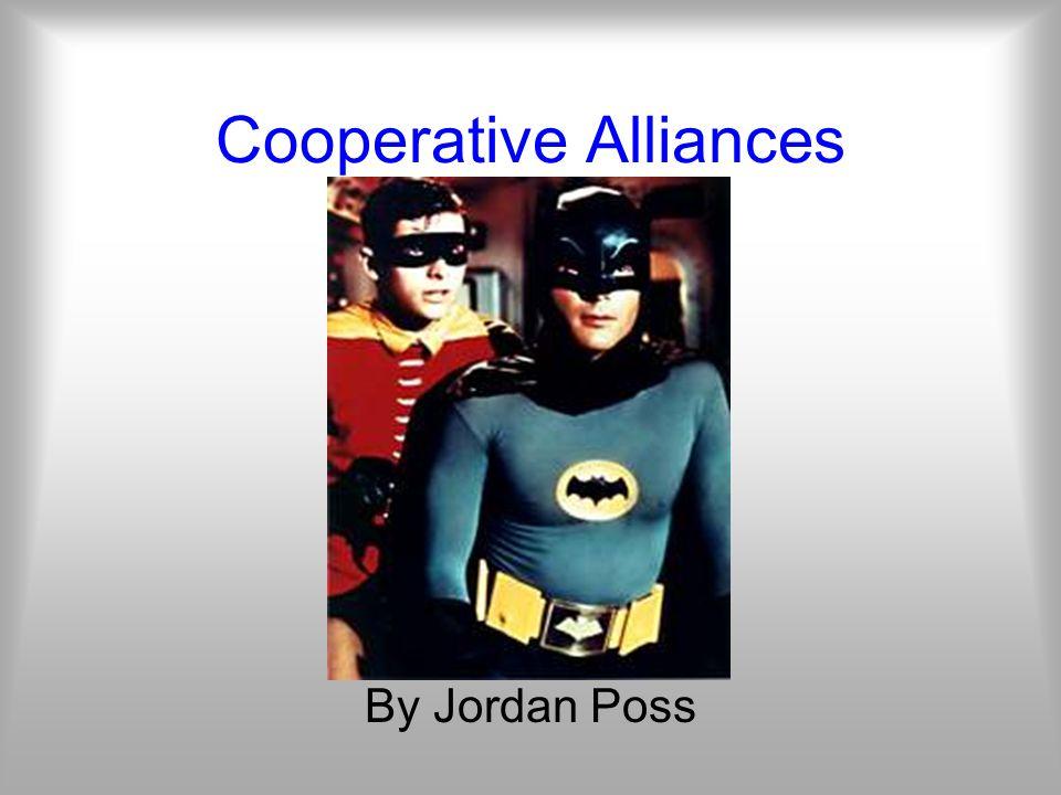 Cooperative Alliances By Jordan Poss
