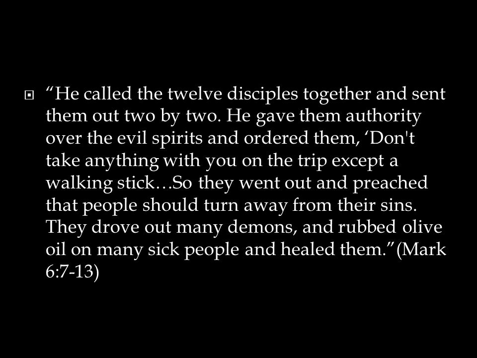  He called the twelve disciples together and sent them out two by two.