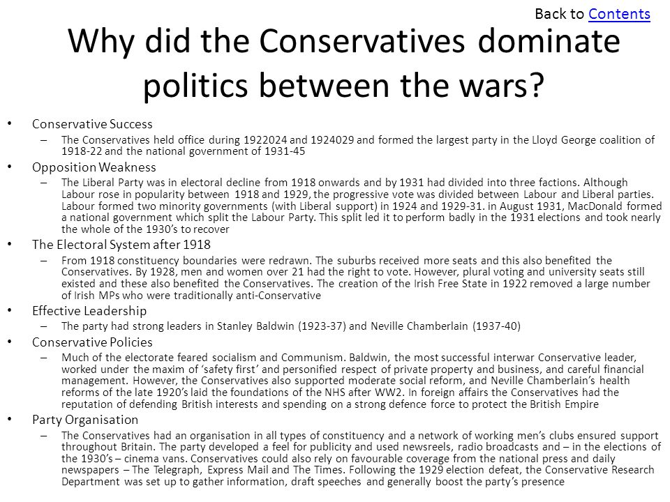 Why did the Conservatives dominate politics between the wars? Conservative Success – The Conservatives held office during 1922024 and 1924029 and form