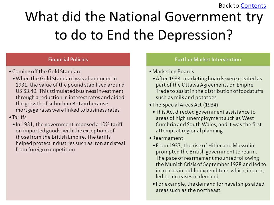 What did the National Government try to do to End the Depression? Financial Policies Coming off the Gold Standard When the Gold Standard was abandoned