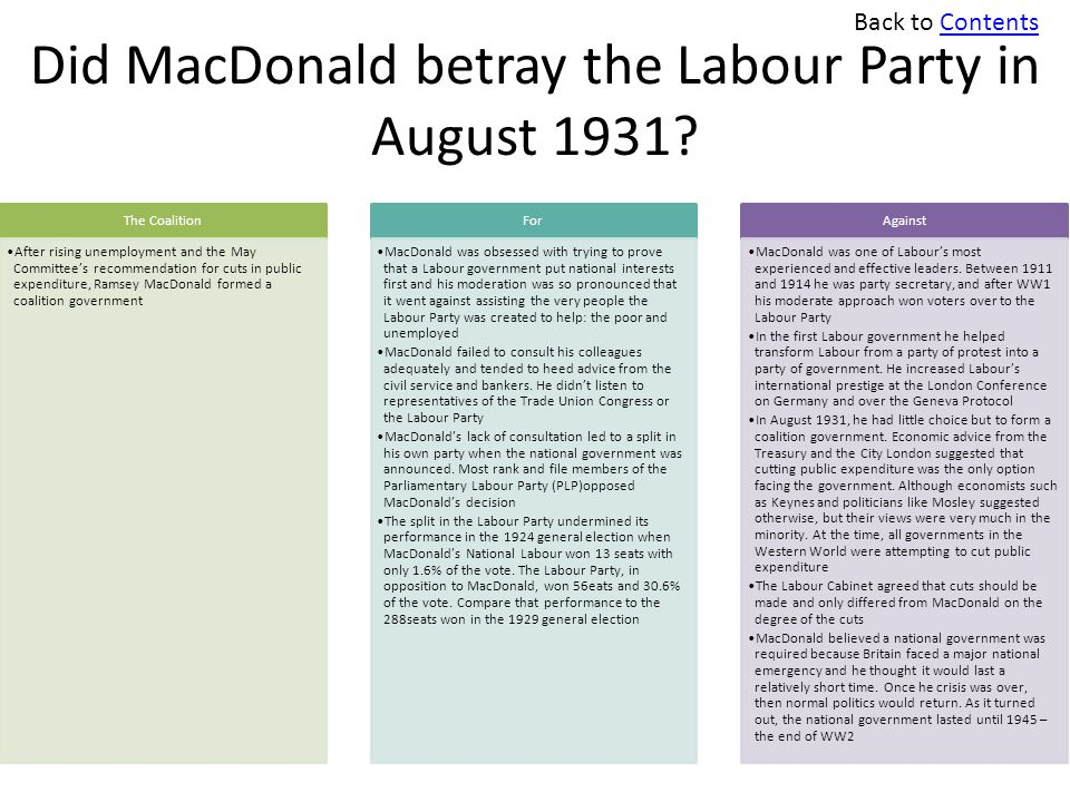 Did MacDonald betray the Labour Party in August 1931? The Coalition After rising unemployment and the May Committee's recommendation for cuts in publi