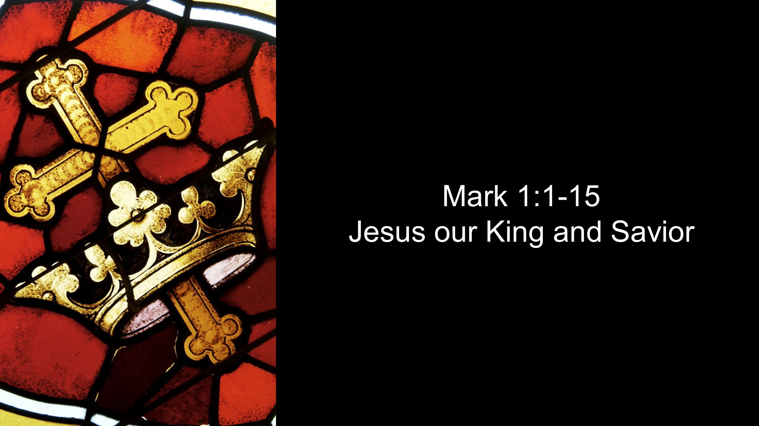 Mark 1:1-15 Jesus our King and Savior