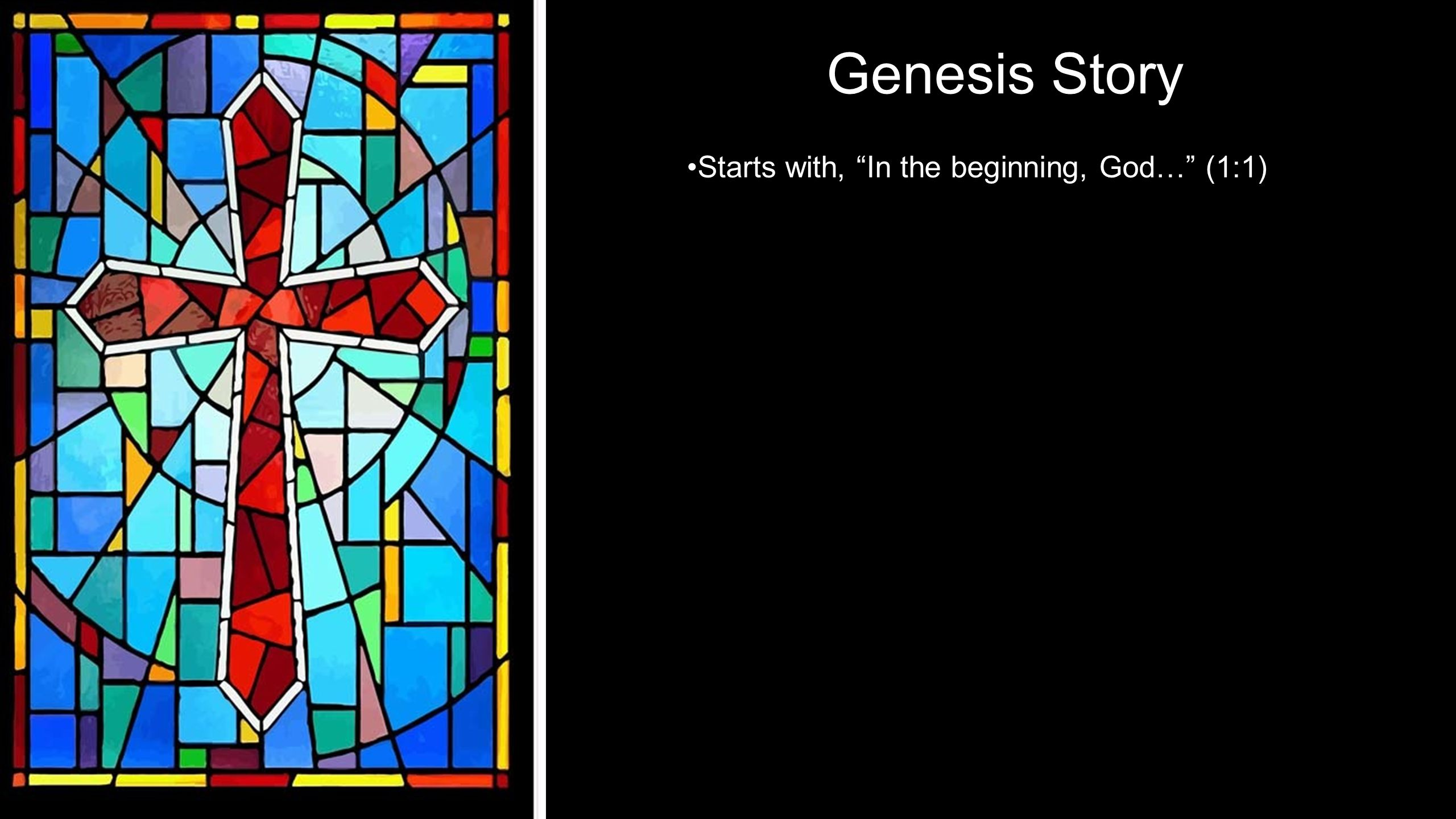Genesis Story Starts with, In the beginning, God… (1:1)