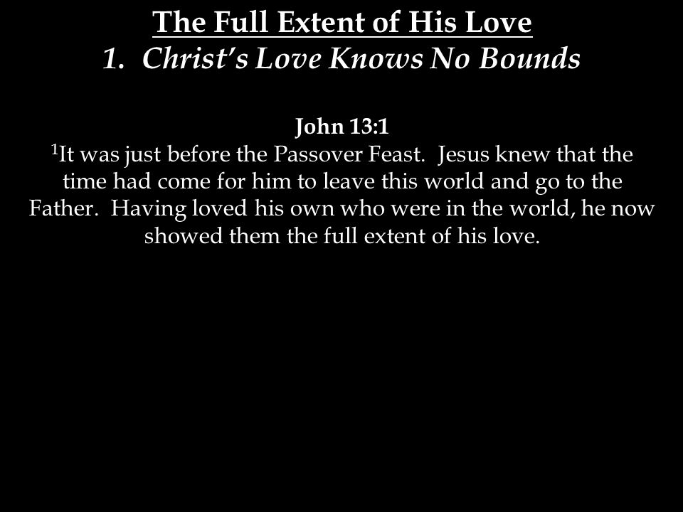 The Full Extent of His Love 1.