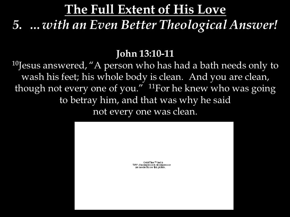 The Full Extent of His Love 5. …with an Even Better Theological Answer.