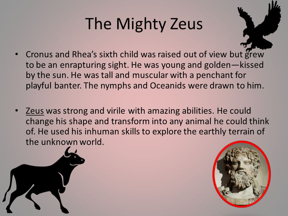 The Mighty Zeus Cronus and Rhea's sixth child was raised out of view but grew to be an enrapturing sight.