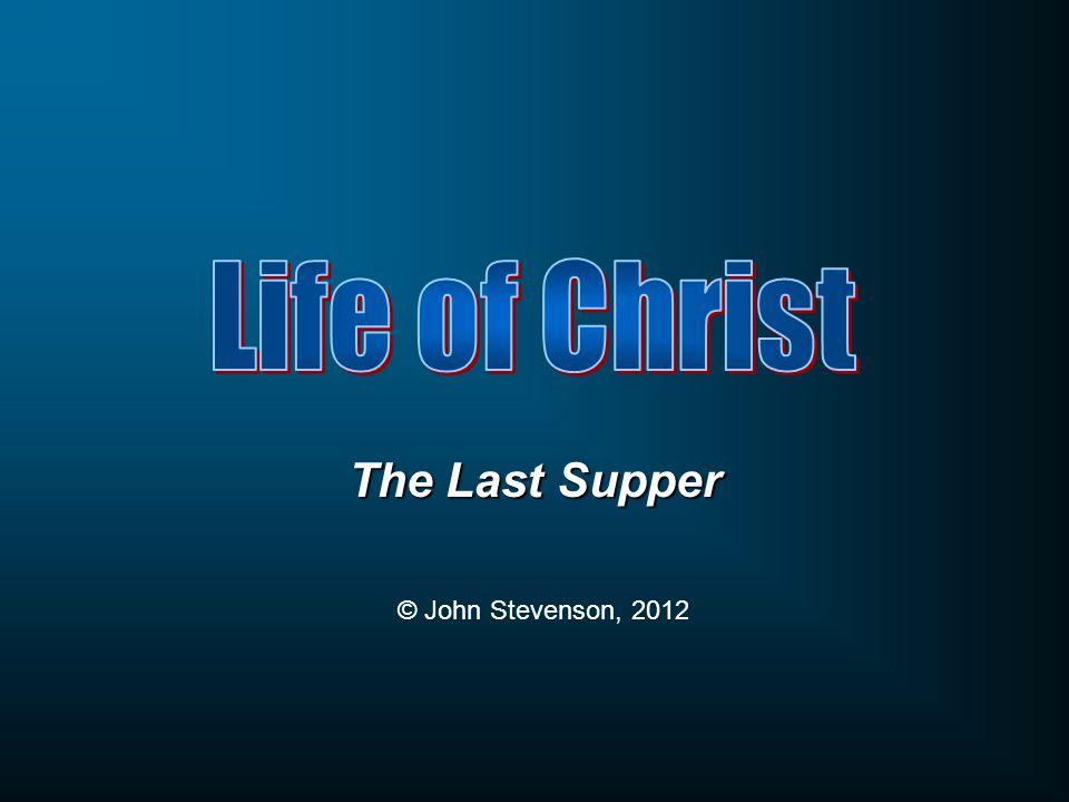 The Last Supper © John Stevenson, 2012