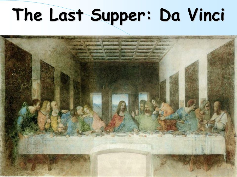 The Last Supper: Da Vinci