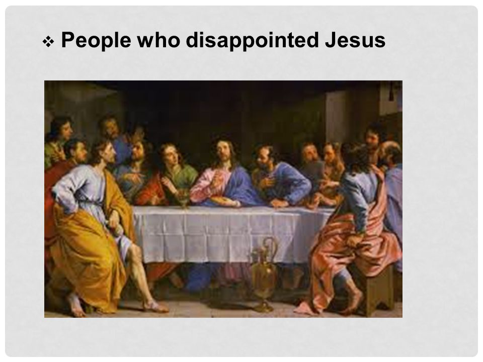  People who disappointed Jesus