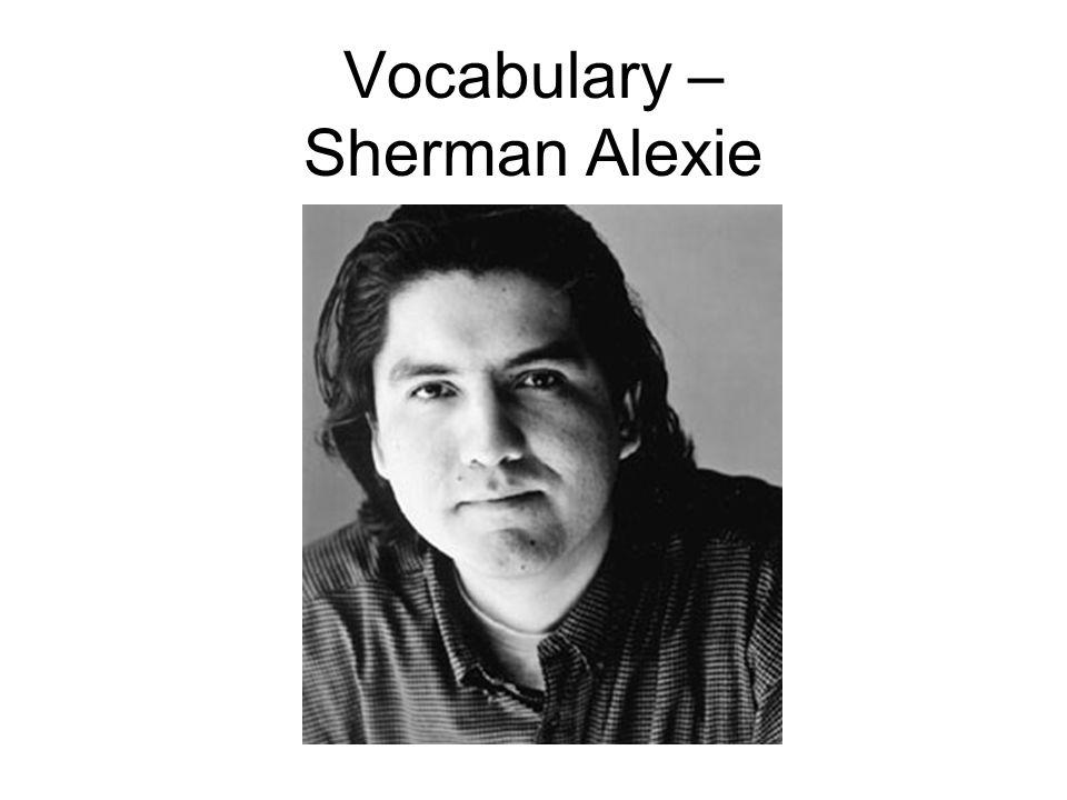 Vocabulary – Sherman Alexie