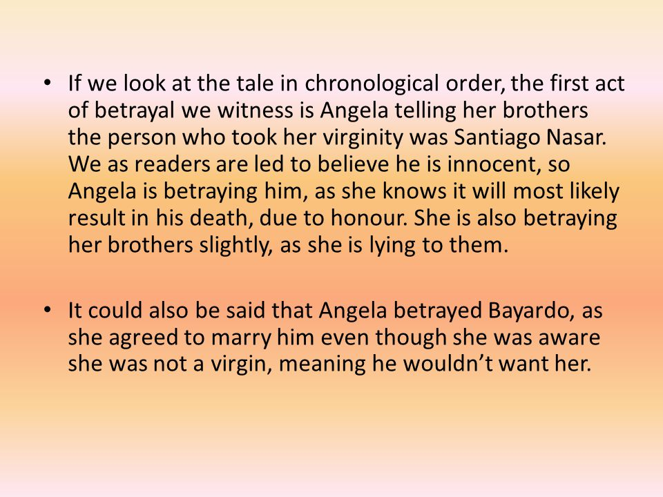 If we look at the tale in chronological order, the first act of betrayal we witness is Angela telling her brothers the person who took her virginity w