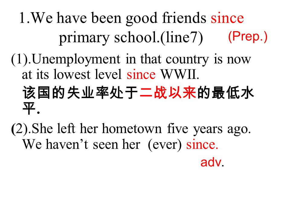 since(conj.) (3).It is just three days since they arrived at the mountain.