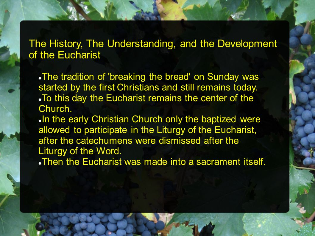 The tradition of breaking the bread on Sunday was started by the first Christians and still remains today.