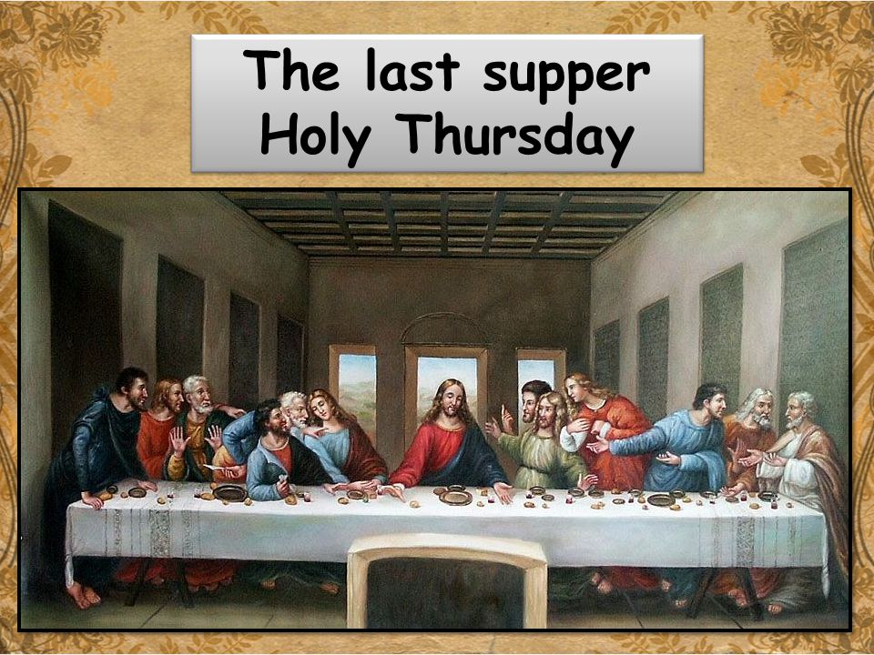Holy Thursday The last supper Holy Thursday