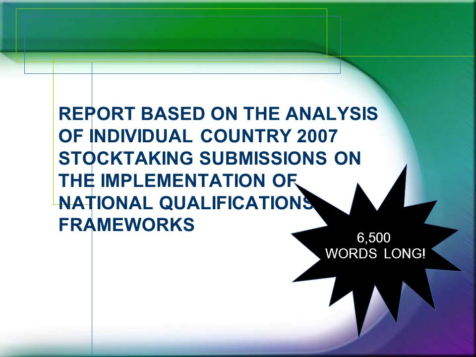 REPORT BASED ON THE ANALYSIS OF INDIVIDUAL COUNTRY 2007 STOCKTAKING SUBMISSIONS ON THE IMPLEMENTATION OF NATIONAL QUALIFICATIONS FRAMEWORKS 6,500 WORD