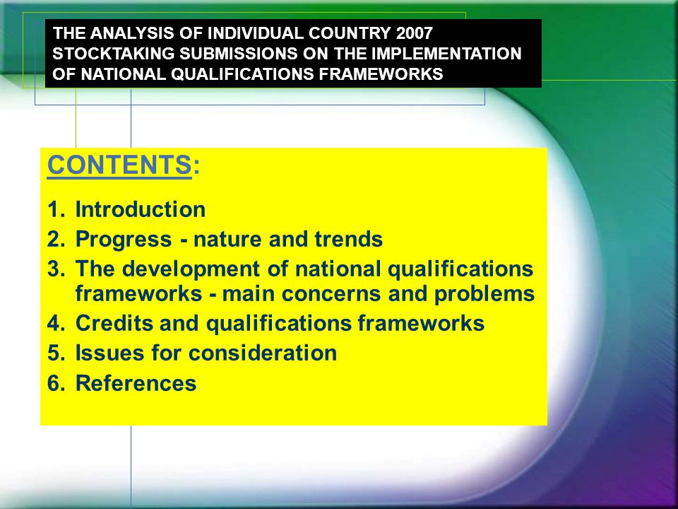 CONTENTS: 1.Introduction 2.Progress - nature and trends 3.The development of national qualifications frameworks - main concerns and problems 4.Credits
