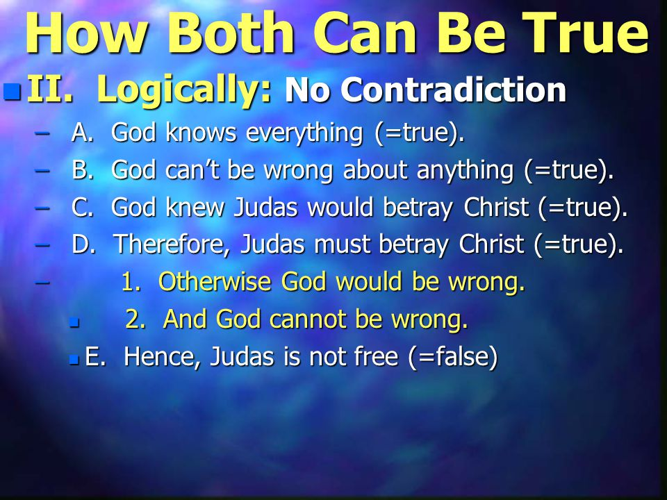 How Both Can Be True n II. Logically: No Contradiction – A.
