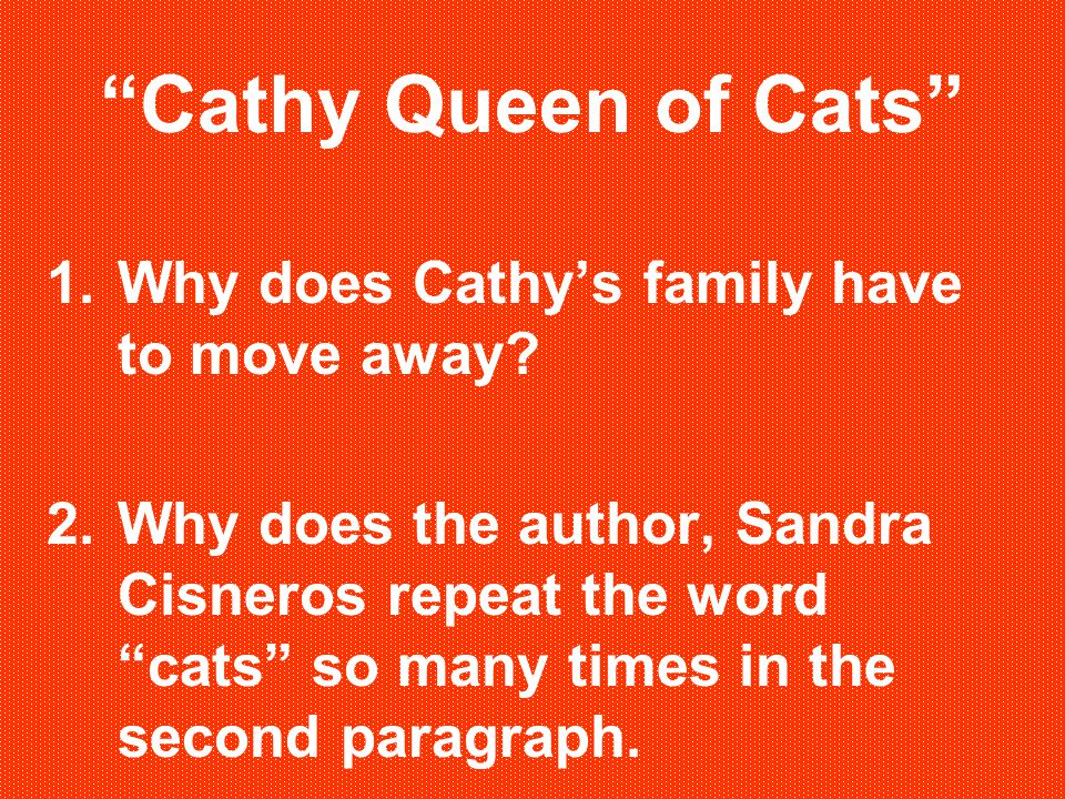 Cathy Queen of Cats 1.Why does Cathy's family have to move away.