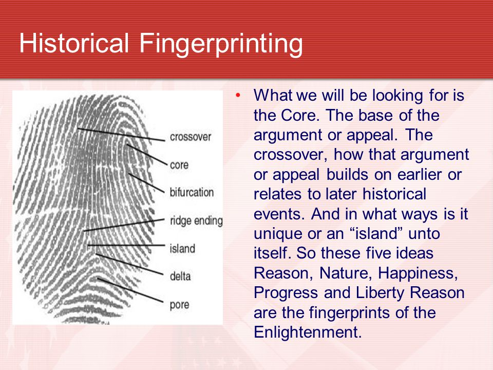 Historical Fingerprinting What we will be looking for is the Core.