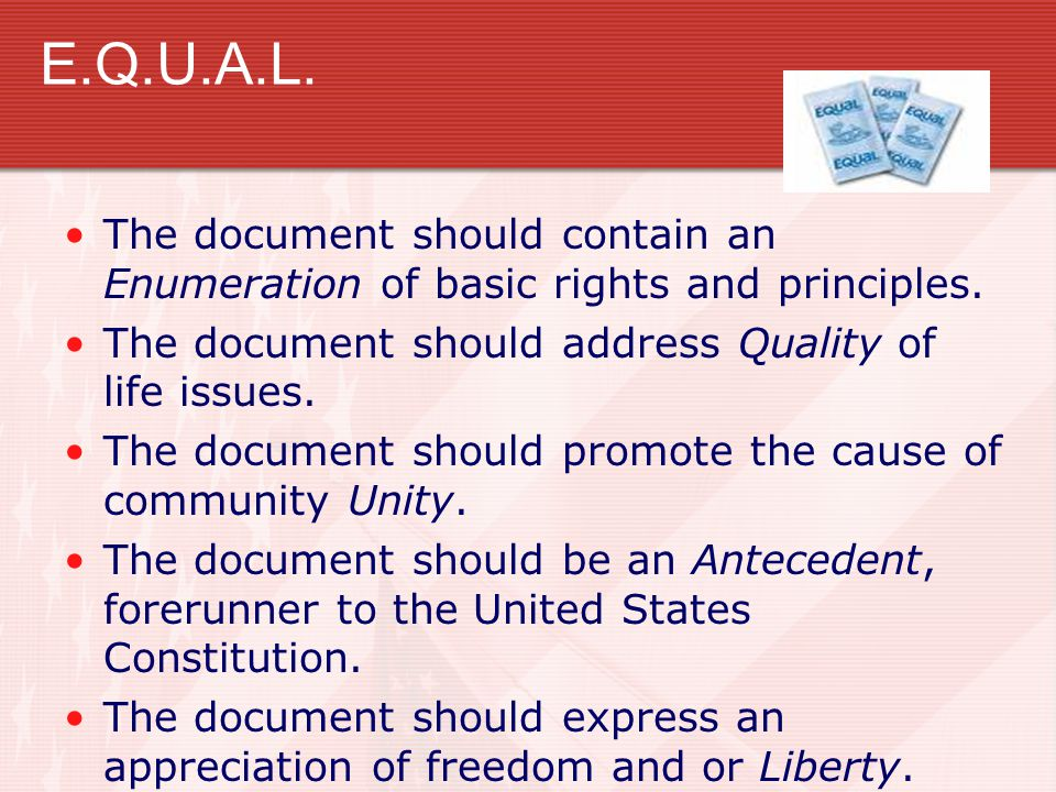 E.Q.U.A.L. The document should contain an Enumeration of basic rights and principles. The document should address Quality of life issues. The document