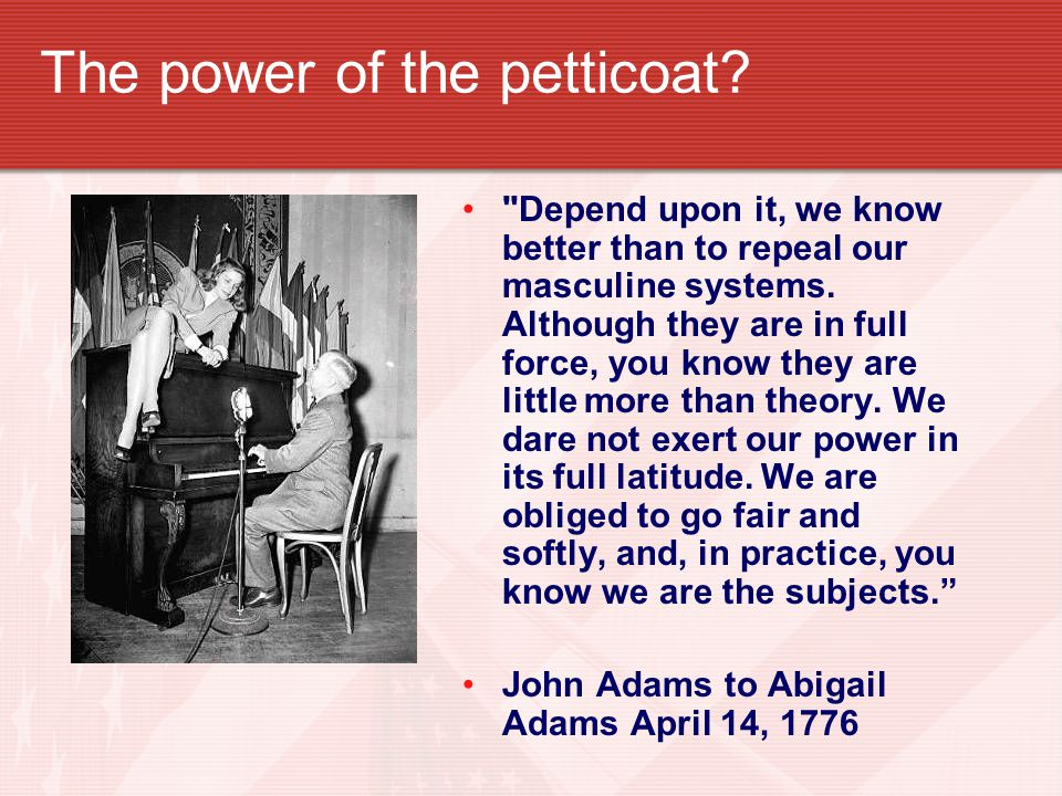 The power of the petticoat?