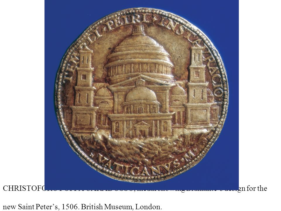 CHRISTOFORO FOPPA CARADOSSO, medal showing Bramante's design for the new Saint Peter's, 1506. British Museum, London.