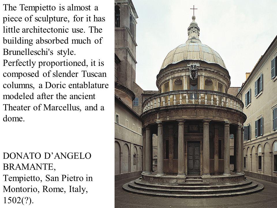 DONATO D'ANGELO BRAMANTE, Tempietto, San Pietro in Montorio, Rome, Italy, 1502(?). The Tempietto is almost a piece of sculpture, for it has little arc