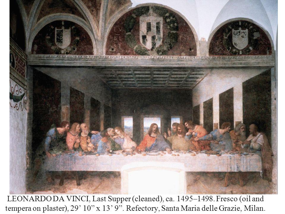 """LEONARDO DA VINCI, Last Supper (cleaned), ca. 1495–1498. Fresco (oil and tempera on plaster), 29' 10"""" x 13' 9"""". Refectory, Santa Maria delle Grazie, M"""