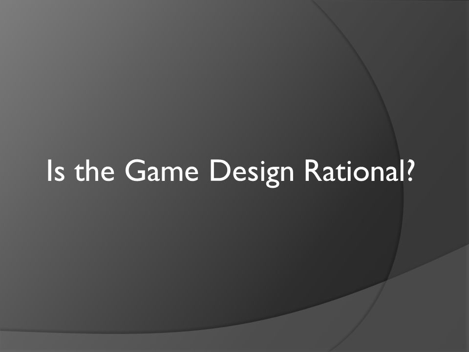 Is the Game Design Rational?