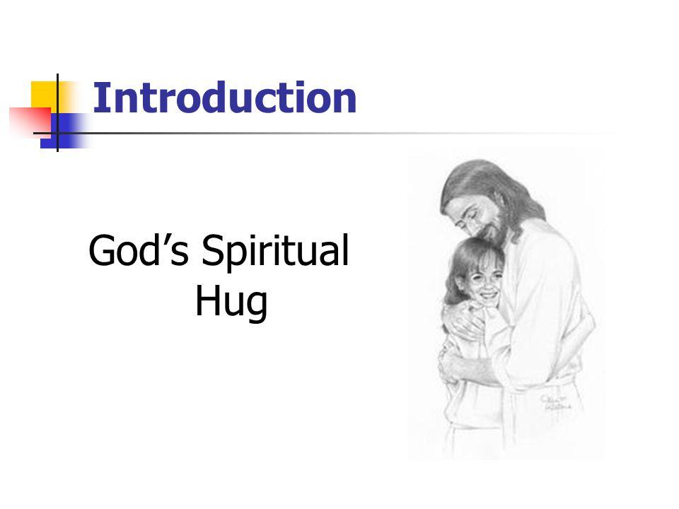 Introduction God's Spiritual Hug