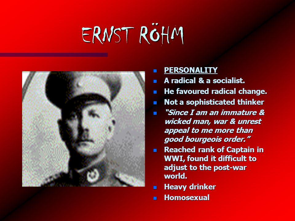 ERNST RÖHM n PERSONALITY n A radical & a socialist.