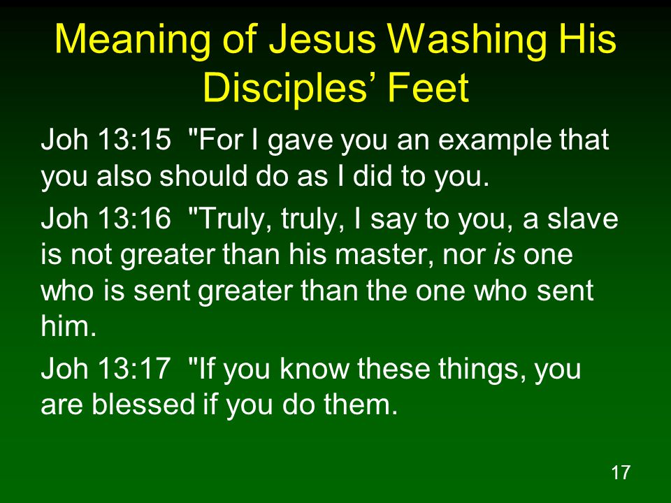 17 Meaning of Jesus Washing His Disciples' Feet Joh 13:15