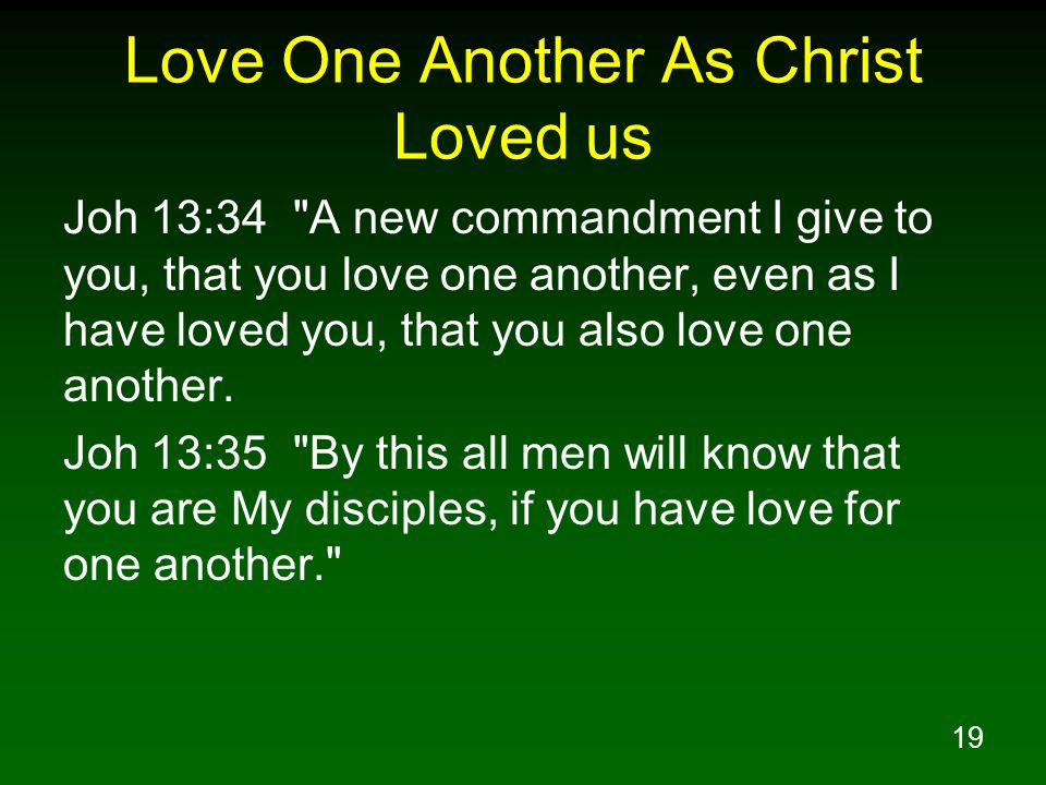 19 Love One Another As Christ Loved us Joh 13:34