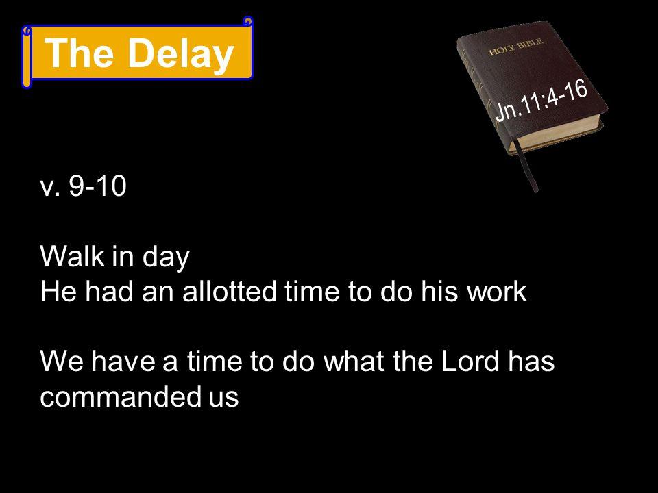 The Delay Jn.11:4-16 v.