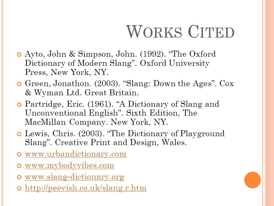 W ORKS C ITED Ayto, John & Simpson, John. (1992).