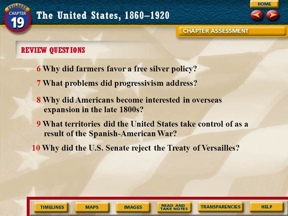 6 Why did farmers favor a free silver policy. 7 What problems did progressivism address.