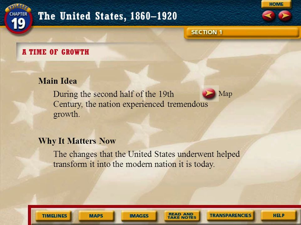 Main Idea Why It Matters Now The changes that the United States underwent helped transform it into the modern nation it is today.