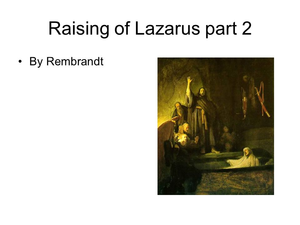 Raising of Lazarus part 2 By Rembrandt