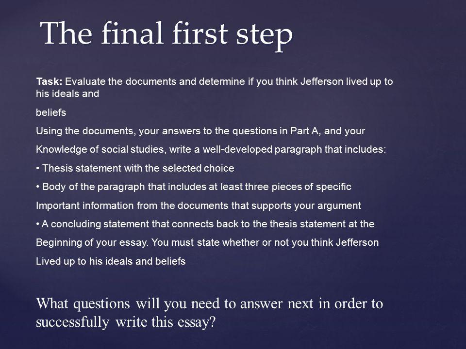 Your Outline Intro Body 1 Body 3 Conc. What are Jefferson's core beliefs? 1): 2): 3): 4): QuestionAnswerDocument/Outside Info Body 2 Were Jefferson's