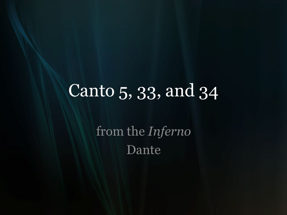 Canto 5, 33, and 34 from the Inferno Dante