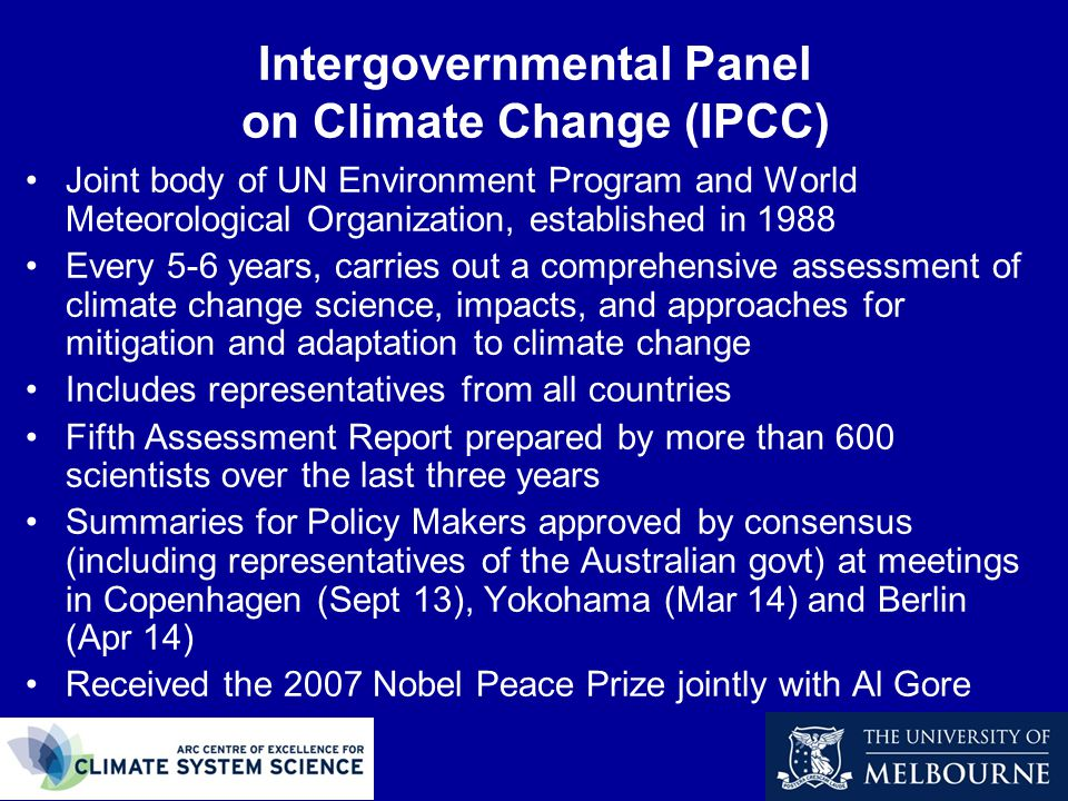 Intergovernmental Panel on Climate Change (IPCC) Joint body of UN Environment Program and World Meteorological Organization, established in 1988 Every