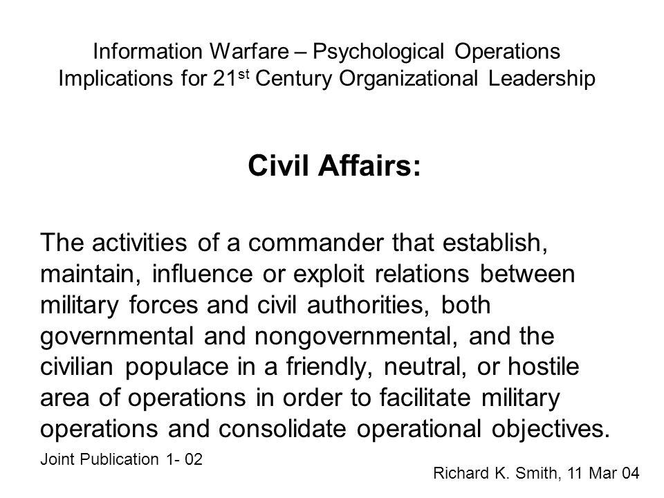Information Warfare – Psychological Operations Implications for 21 st Century Organizational Leadership Risk Analyses: Sensor Server System Richard K.
