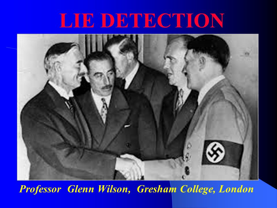 LIES BIG AND SMALL Chamberlain: I came away with the impression that here was a man (Hitler) who could be relied upon when he had given his word .
