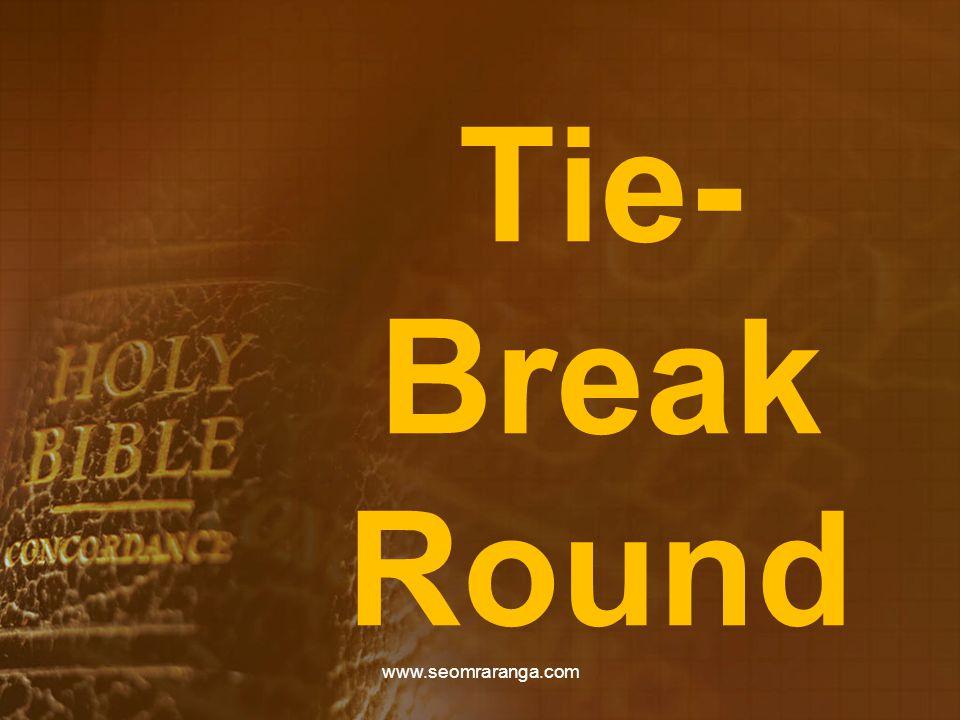 Tie- Break Round www.seomraranga.com
