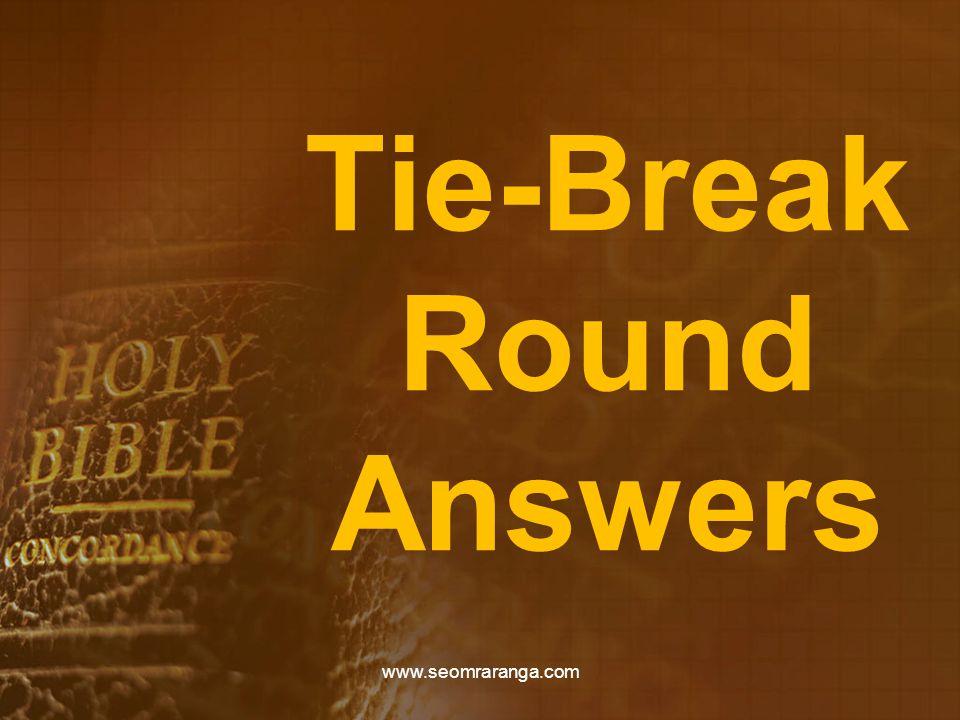 Tie-Break Round Answers www.seomraranga.com