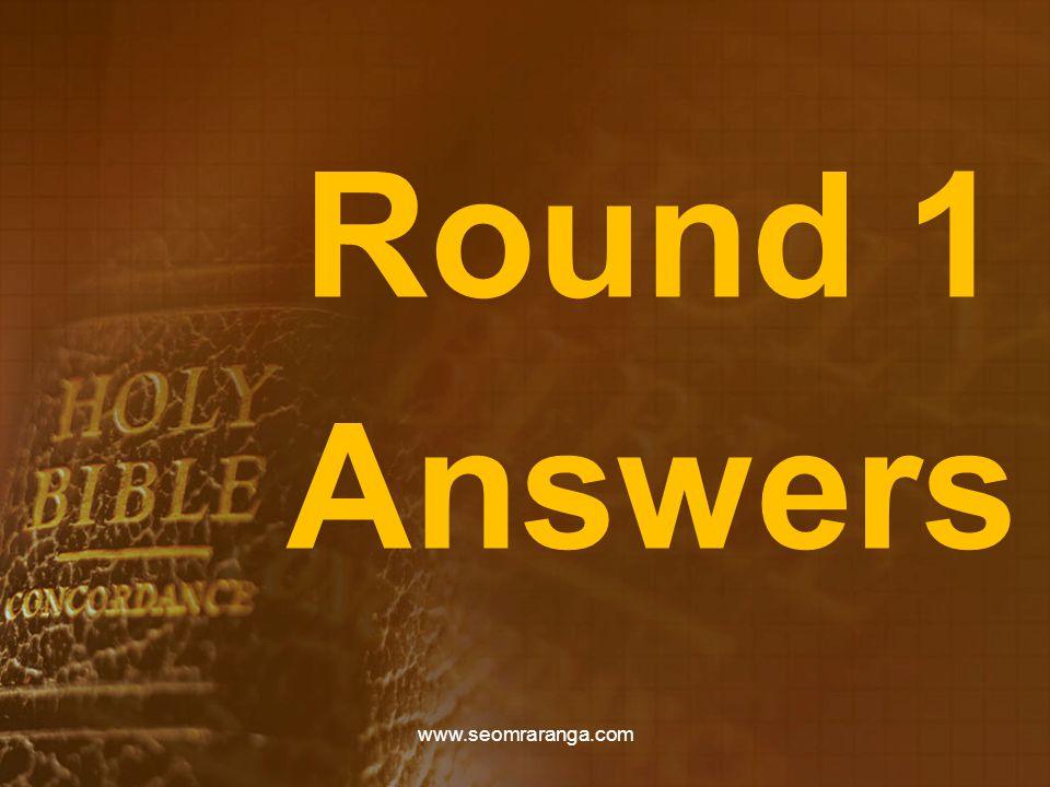 Round 1 Answers www.seomraranga.com