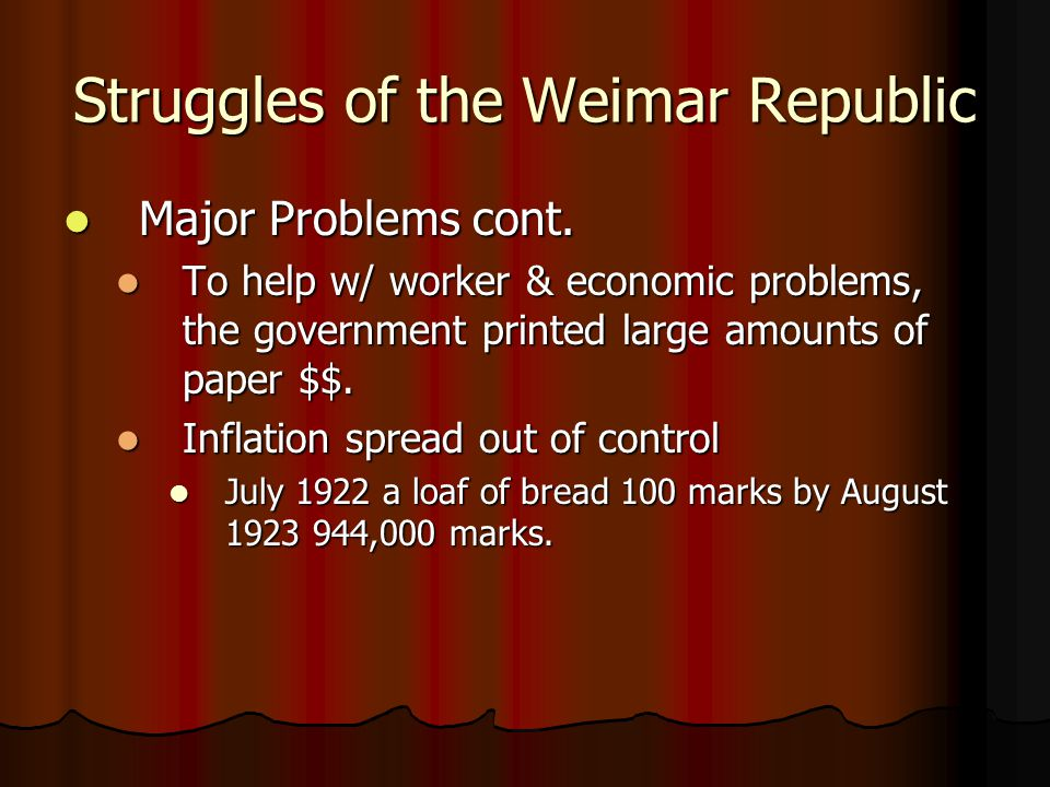 Struggles of the Weimar Republic Major Problems cont.